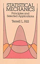 Statistical Mechanics: Principles and Selected Applications (Dover Books on Physics) by Terrell L. Hill (1987-07-01)
