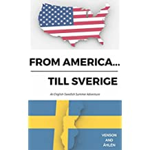 From America...till Sverige: An English-Swedish Summer Adventure (Swedish Edition)
