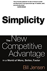 Simplicity: Working Smarter In A World Of Infinite Choices by William Jensen (2001-01-11)