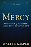 Mercy: The Essence of the Gospel and the Key to Christian Life