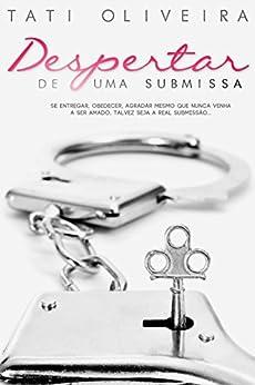 Despertar de uma Submissa (Portuguese Edition) von [Oliveira, Tati]