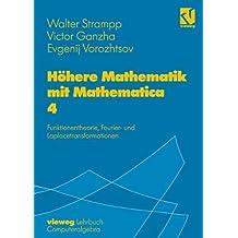 Höhere Mathematik mit Mathematica, 4 Bde., Bd.4, Funktionentheorie, Fouriertransformationen und Laplacetransformationen