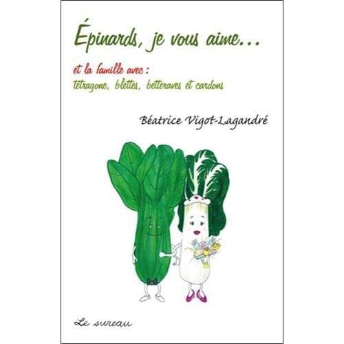 Epinards, Je Vous Aime... et la Famille avec : Tetragone...