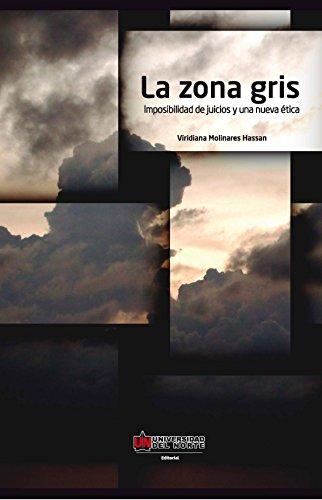 La zona gris: Imposibilidad de juicios y una nueva ética por Viridiana Molinares Hassan
