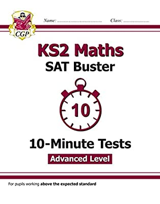 KS2 Maths Targeted SAT Buster 10-Minute Tests - Advanced (for the 2019 tests) (CGP KS2 Maths SATs) from Coordination Group Publications Ltd (CGP)