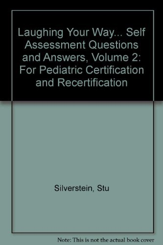 Laughing Your Way to Passing the Pediatric Boards: Self-assessment Q&a by Stu Silverstein (2008-01-31)