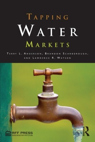 tapping-water-markets-by-anderson-terry-l-scarborough-brandon-watson-lawrence-r-2012-paperback