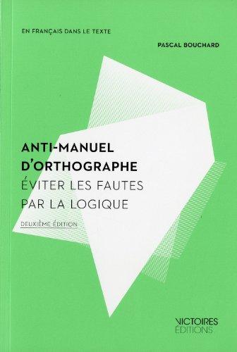Anti-manuel d'orthographe par Pascal Bouchard