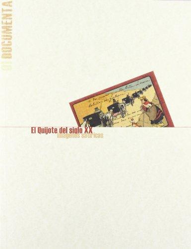 El Quijote del siglo XX. Imágenes Satíricas (COEDICIONES) por Mª Esther Almarcha Núñez-Herrador
