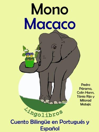 Cuento Bilingüe en Portugués y Español: Mono - Macaco (Aprender Portugués para Niños nº 3)