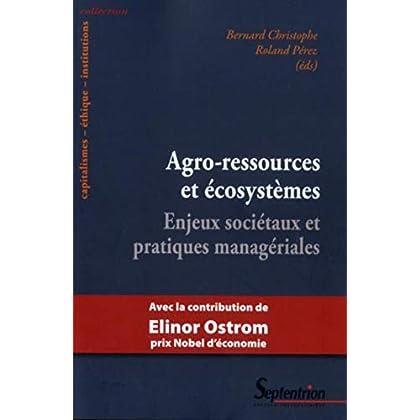 Agro-ressources et écosystèmes : Enjeux sociétaux et pratiques managériales
