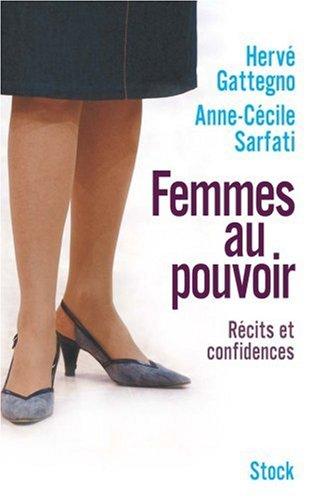 Femmes au pouvoir : Récits et confidences