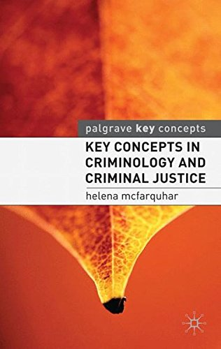 Key Concepts in Criminology and Criminal Justice (Palgrave Key Concepts)