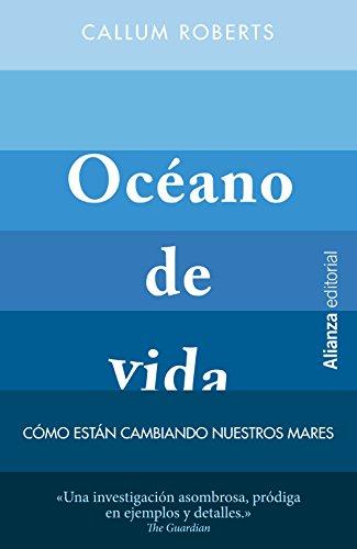 Océano de vida: Cómo están cambiando nuestros mares (13/20) por Callum Roberts