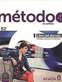 Metodo 4. Libro alumno. B2. Per le Scuole superiori. Con e-book. Con espansione online: Metodo 4 De Español (b2) - Ele [Lingua spagnola]