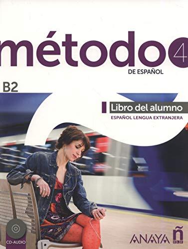 Metodo 4. Libro alumno. B2. Per le Scuole superiori. Con e-book. Con espansione online: Método 4 Anayaele. Libro del Alumno. B2 (Métodos - Método - Método 4 De Español B2 - Libro Del Alumno)