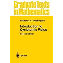 Introduction to Cyclotomic Fields (Graduate Texts in Mathematics) by Lawrence C. Washington (2012-09-27)