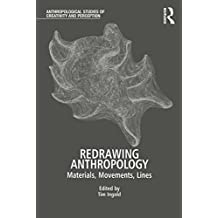 Redrawing Anthropology: Materials, Movements, Lines (Anthropological Studies of Creativity and Perception)