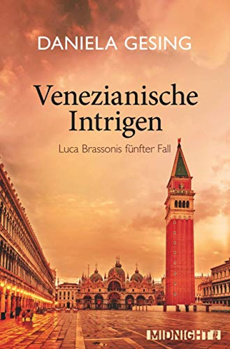 Venezianische Intrigen: Luca Brassonis fünfter Fall (Ein Luca-Brassoni-Krimi 5) von [Gesing, Daniela]