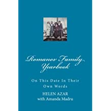 Romanov Family Yearbook: On this date in their own words