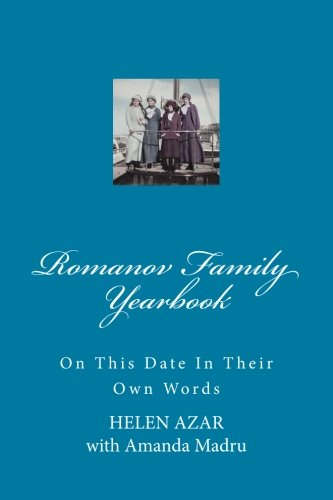 Romanov Family Yearbook: On This Date in Their Own Words: Volume 4
