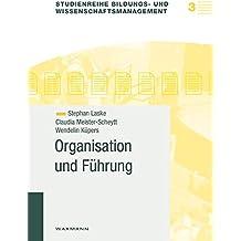 Organisation und Führung (Studienreihe Bildungs- und Wissenschaftsmanagement)