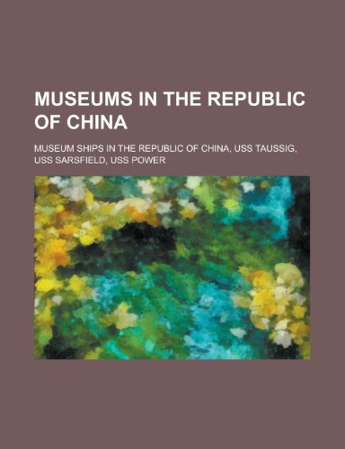 Museums in the Republic of China: Museum Ships in the Republic of China, USS Taussig, USS Sarsfield, USS Power, Rocs Te Yang, Rocs Shen Yang