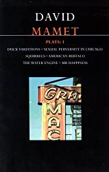 Plays 1: Duck Variations, Sexual Perversity in Chicago, Squirrels, American Buffalo, The Water Engine, Mr. Happiness by David Mamet (1994-02-28)