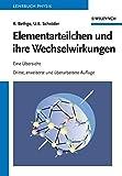 Elementarteilchen und ihre Wechselwirkungen: Eine Übersicht: Eine Ubersicht - Klaus Bethge, Ulrich E. Schröder