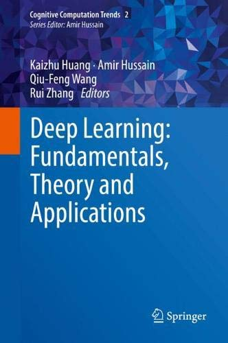 Deep Learning: Fundamentals, Theory and Applications (Cognitive Computation Trends)