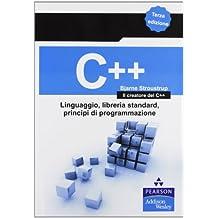 C++. Linguaggio, libreria standard, principi di programmazione