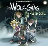 Die Wolf-Gäng. Das Haus der Geister (1)