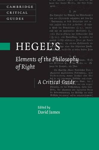 Hegel's Elements of the Philosophy of Right (Cambridge Critical Guides)