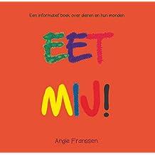 EET MIJ!: Een informatief boek over dieren en hun monden (NatuurCultuur Serie Book 3)