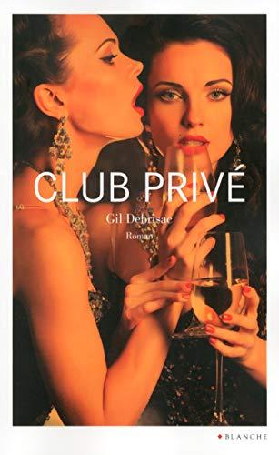 Club privé par Gil Debrisac
