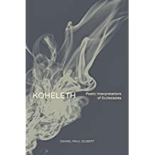 Koheleth   Poetic Interpretations of Ecclesiastes