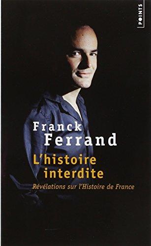 L'Histoire interdite. Révélations sur l'Histoire de France