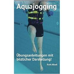 Aquajogging: Übungsanleitungen mit bildlicher Darstellung!