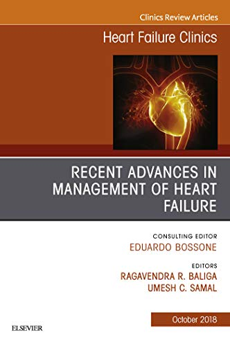 Recent Advances In Management Of Heart Failure, An Issue Of Heart Failure Clinics E-book (the Clinics: Internal Medicine) por Ragavendra R. Baliga