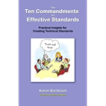 The Ten Commandments for Effective Standards : Practical Insights for Creating Technical Standards (English Edition)