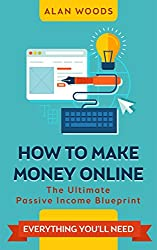 How To Make Money Online: The Ultimate Passive Income Blueprint (English Edition)