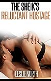 The Sheik's Reluctant Hostage (The Quabeca Sheiks Series Book 2)
