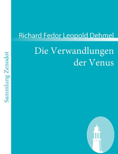 Die Verwandlungen der Venus: Erotische Rhapsodie mit einer moralischen Ouvertüre (Sammlung Zenodot)