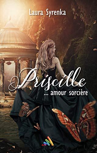 Priscille ... amour sorcière | Livre lesbien, roman lesbien par Laura Syrenka