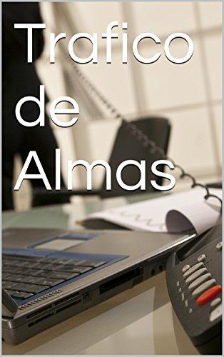 Trafico de Almas por Gerardo Ruiz Gomez