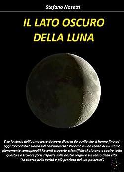 Il Lato Oscuro della Luna di [Nasetti, Stefano]