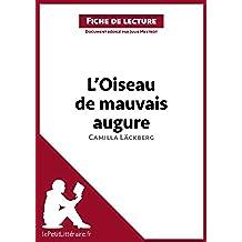 L'Oiseau de mauvais augure de Camilla Läckberg (Fiche de lecture): Résumé complet et analyse détaillée de l'oeuvre (French Edition)
