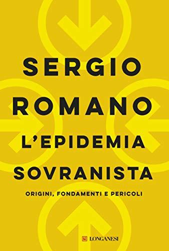 L'epidemia sovranista: Origini, fondamenti e pericoli (Italian Edition)