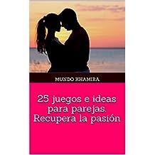Libro para parejas: 25 juegos e ideas para jugar en la cama: Disfruta más con estos juegos eróticos para parejas (Mundo Khamira)