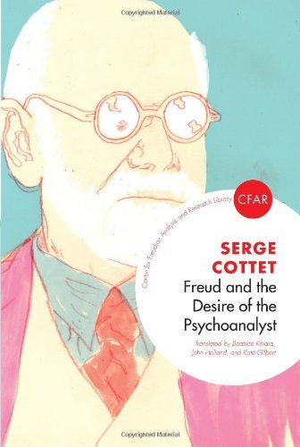 Freud and the Desire of the Psychoanalyst (The Centre for Freudian Analysis and Research Library) by Serge Cottet (3-Jan-2012) Paperback